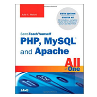 Sams Sams Teach Yourself PHP, MySQL and Apache All in One, 5th Edition