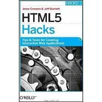 O'Reilly HTML5 Hacks: Tips & Tools for Creating Interactive Web Applications