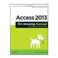 O'Reilly Access 2013: The Missing Manual
