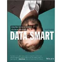 Wiley Data Smart: Using Data Science to Transform Information into Insight, 1st Edition