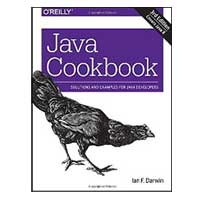O'Reilly Java Cookbook: Solutions and Examples for Java Developers, 3rd Edition