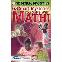 Science Naturally One Minute Mysteries: 65 Short Mysteries You Solve with Math!