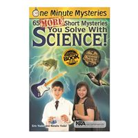 Science Naturally One Minute Mysteries: 65 MORE Short Mysteries You Solve With Science!