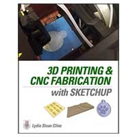 McGraw-Hill 3D Printing and CNC Fabrication with SketchUp, 1st Edition