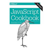 O'Reilly JavaScript Cookbook: Programming the Web, 2nd Edition