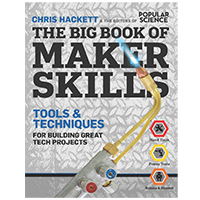 Weldon Owen The Big Book of Maker Skills: Tools & Techniques for Building Great Tech Projects