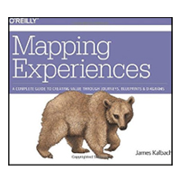 O'Reilly Mapping Experiences: A Complete Guide to Creating Value through Journeys, Blueprints, and Diagrams