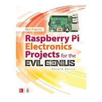 McGraw-Hill Raspberry Pi Electronics Projects for the Evil Genius, 1st Edition