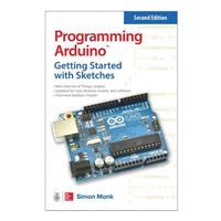 McGraw-Hill Programming Arduino: Getting Started with Sketches, 2nd Edition