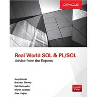 McGraw-Hill Real World SQL & PL/SQL: Advice from the Experts