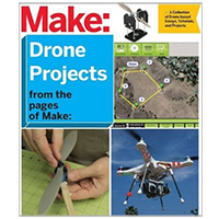 O'Reilly Maker Shed DIY Drone and Quadcopter Projects: A Collection of Drone-Based Essays, Tutorials, and Projects