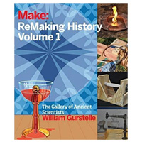 O'Reilly Maker Shed Remaking History, Volume 1: Early Makers