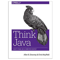 O'Reilly Think Java: How to Think Like a Computer Scientist, 1st Edition