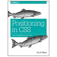 O'Reilly Positioning in CSS: Layout Enhancements for the Web, 1st Edition