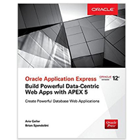 McGraw-Hill Oracle Application Express (APEX): Build Powerful Data-Centric Web Apps with APEX 5