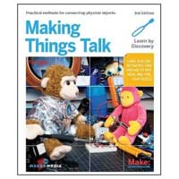 O'Reilly Maker Shed Making Things Talk: Using Sensors, Networks, and Arduino to See, Hear, and Feel Your World, 3rd Edition