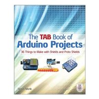 McGraw-Hill The TAB Book of Arduino Projects: 36 Things to Make with Shields and Proto Shields - 1st Edition