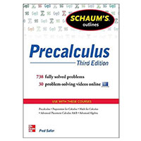 McGraw-Hill Schaum's Outline of Precalculus: 738 Solved Problems + 30 Videos, 3rd Edition