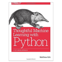 O'Reilly Thoughtful Machine Learning with Python