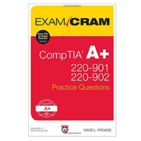 Pearson/Macmillan Books CompTIA A+ 220-901 and 220-902 Practice Questions Exam Cram