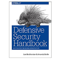 O'Reilly Defensive Security Handbook: Best Practices for Securing Infrastructure