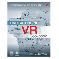Addison-Wesley UNREAL ENGINE VR COOKBOOK