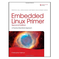 Prentice Hall Embedded Linux Primer: A Practical Real-World Approach, 2nd Edition