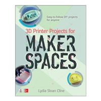 McGraw-Hill 3D Printer Projects for Makerspaces