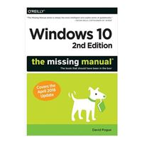 O'Reilly Windows 10: The Missing Manual: The Book That Should Have Been in the Box, 2nd Edition