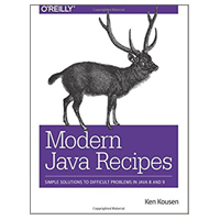 O'Reilly Modern Java Recipes: Simple Solutions to Difficult Problems in Java 8 and 9