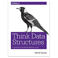 O'Reilly Think Data Structures: Algorithms & Information Retrieval in Java