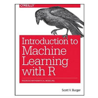 O'Reilly Introduction to Machine Learning with R: Rigorous Mathematical Analytics