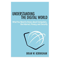PGW Understanding The Digital World: What You Need To Know About Computers, The Internet, Privacy, And Security