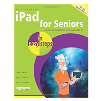 PGW iPad for Seniors in Easy Steps: Covers iOS 11, 7th Edition