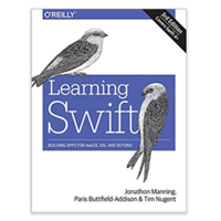 O'Reilly Learning Swift: Building Apps for macOS, iOS, and Beyond, 3rd Edition