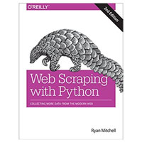 O'Reilly Web Scraping with Python: Collecting More Data from the Modern Web, 2nd Edition