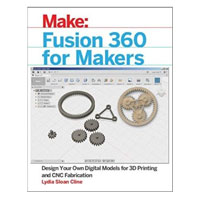 O'Reilly Fusion 360 for Makers: Design Your Own Digital Models for 3D Printing and CNC Fabrication