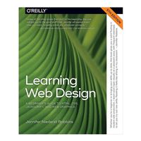 O'Reilly Learning Web Design: A Beginner's Guide to HTML, CSS, JavaScript, and Web Graphics 5th Edition
