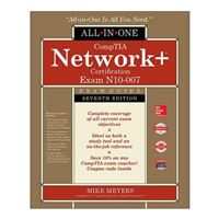 McGraw-Hill CompTIA Network+ Certification All-in-One Exam Guide, Seventh Edition (Exam N10-007) 7th Edition