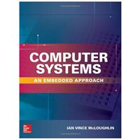 McGraw-Hill Computer Systems: An Embedded Approach, 1st Edition