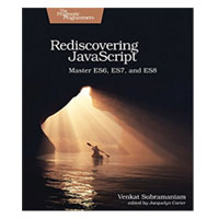pragmatic Rediscovering JavaScript: Master ES6, ES7, and ES8, 1st Edition