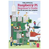 Raspberry Pi The Official Raspberry Pi Beginner's Guide, 2018
