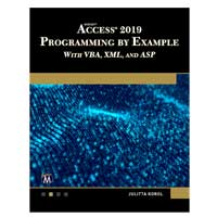 Stylus Publishing Microsoft Access 2019 Programming by Example with VBA, XML, and ASP