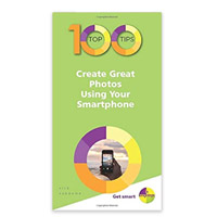 PGW 100 Top Tips: Create Great Photos Using Your Smartphone
