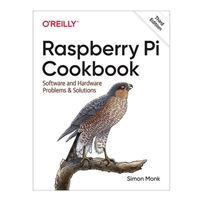Rally Raspberry Pi Cookbook: Software & Hardware Problems & Solutions, 3rd Edition