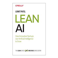 O'Reilly LEAN AI: STARTUPS GROW